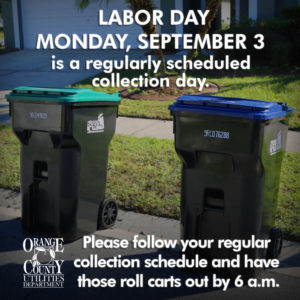 Labor Day, Monday, September 3 is a regularly scheduled collection day.