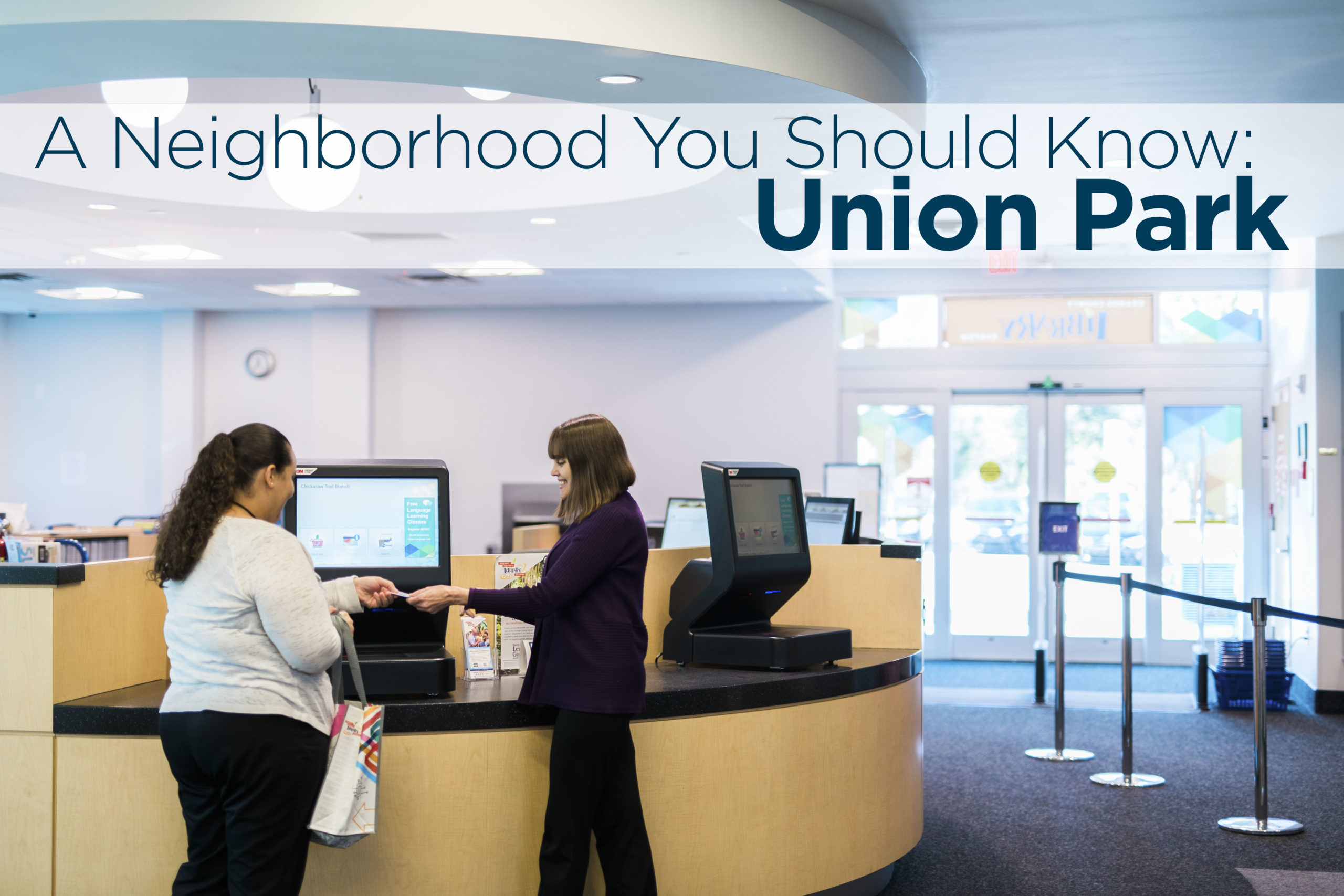 Librarian at the Chickasaw branch library. Text: A Neighborhood You Should Know: Union Park