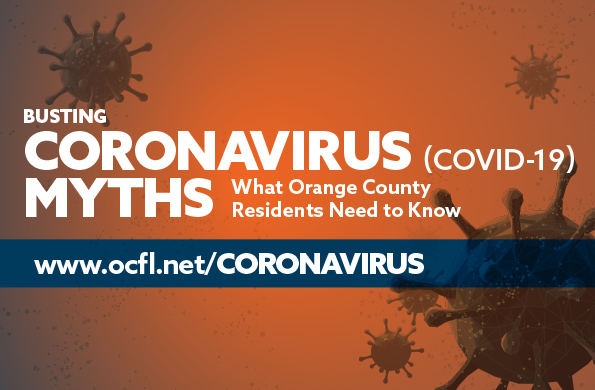 Busting Coronavirus Myths: What Orange County residents need to know. www.ocfl.net/coronavirus