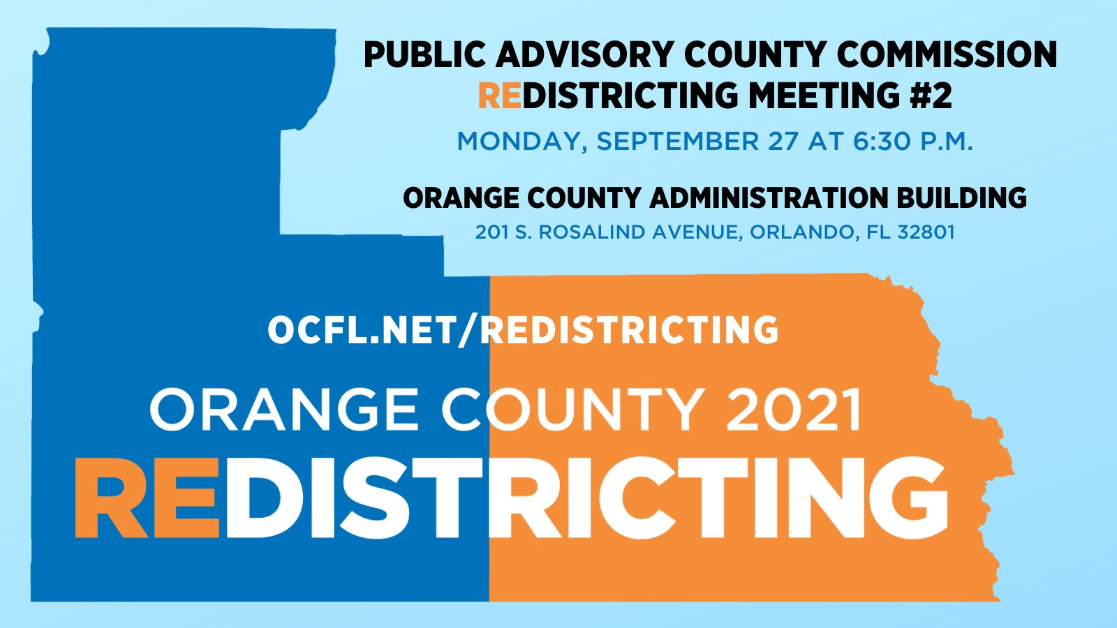 Public Advisory County Commission Redistricting Meeting 2 - September 27 at 6 30 PM - Orange County Administration Building - 201 S Rosalind Avenue Orlando FL 32801
